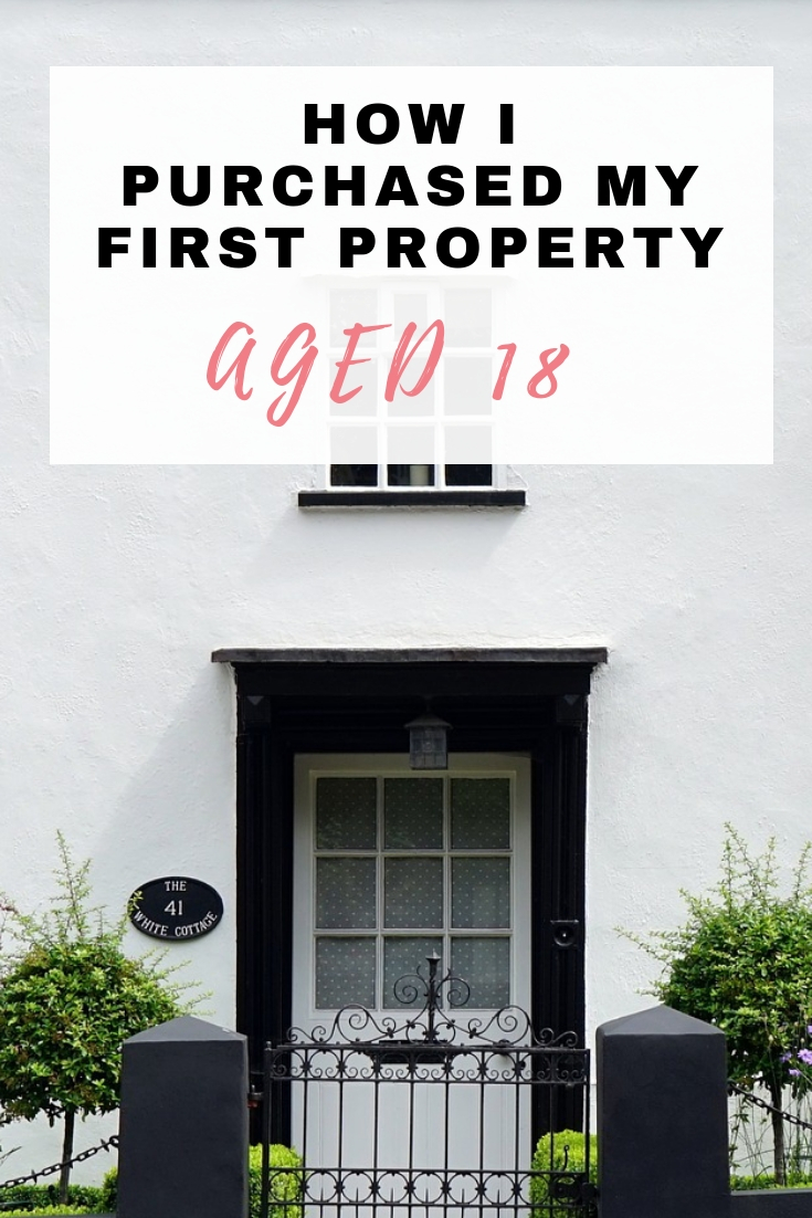 How I purchased my first property aged 18