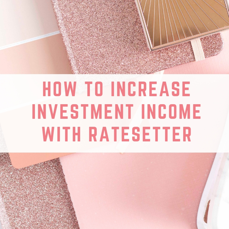 How to increase your RateSetter investment income