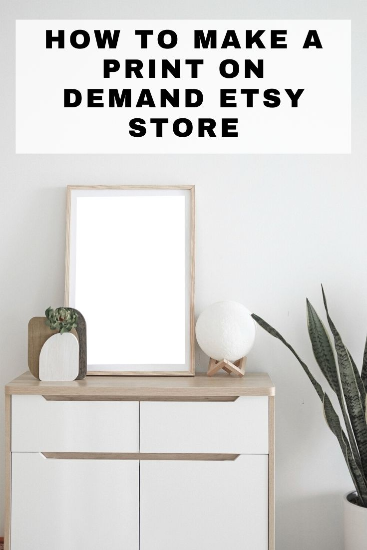 How to make a print on demand etsy store