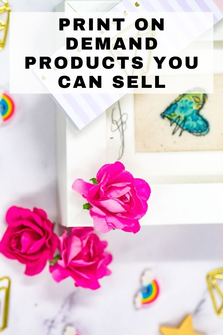 Print on demand products you can sell